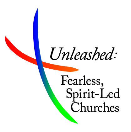 Unleashed: Fearless, Spirit-Led Churches